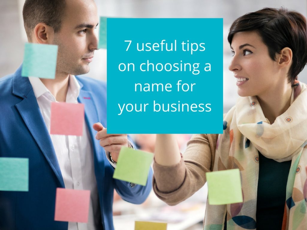 7 useful tips on choosing your business name