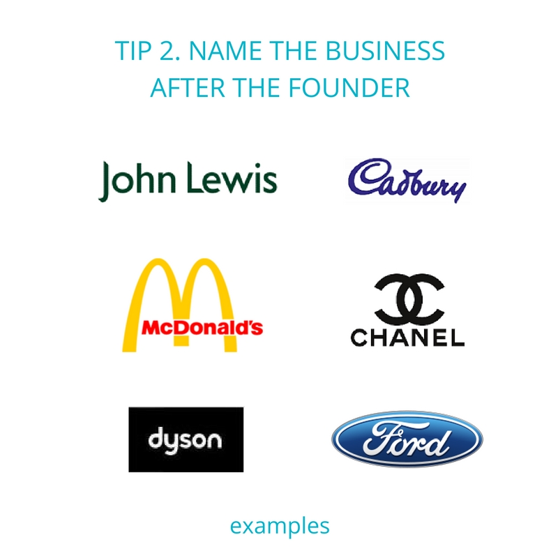Business name tip 2 - name the business after the founder