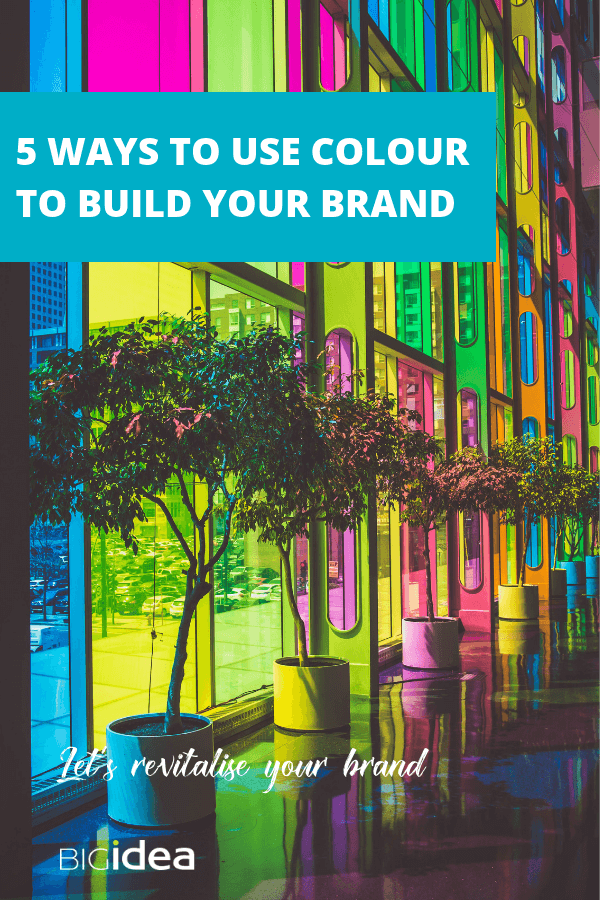 5 ways to use colour to build your brand