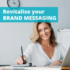 Revitalise your brand messaging
