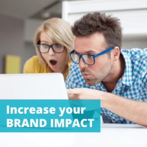 Increase Your brand impact